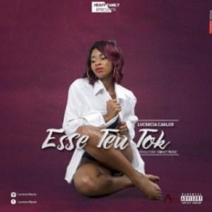 Lucrecia Carlos - Esse Teu Tok (Prod. Sweet Music & Heavy)